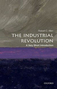 The Industrial Revolution: A Very Short Introduction (Paperback)