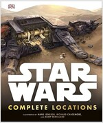 Star Wars Complete Locations Updated Edition : With foreword by Doug Chiang (Hardcover)