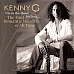 Kenny G - Im In The Mood For Love : The Most Romantic Melodies Of All Time