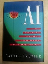 AI : the tumultuous history of the search for artificial intelligence