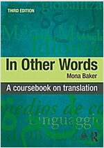 In Other Words : A Coursebook on Translation (Paperback, 3 New edition)