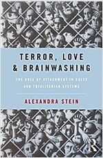Terror, Love and Brainwashing : Attachment in Cults and Totalitarian Systems (Paperback)