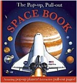 The Pop-up, Pull-out Space Book : Amazing Pop-Up Planets! Interactive Pull-Out Pages! (Hardcover)