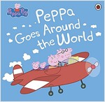 Peppa Pig: Peppa Goes Around the World (Paperback)