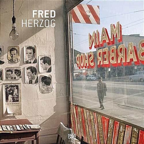 Fred Herzog: Modern Color (Hardcover)