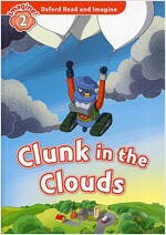 Oxford Read and Imagine: Level 2: Clunk in the Clouds Audio Pack (Paperback)
