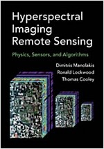 Hyperspectral Imaging Remote Sensing : Physics, Sensors, and Algorithms (Hardcover)