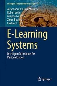 E-Learning systems [electronic resource] : intelligent techniques for personalization