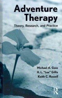 Adventure therapy : theory, research, and practice 1st ed