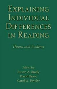 Explaining Individual Differences in Reading : Theory and Evidence (Hardcover)