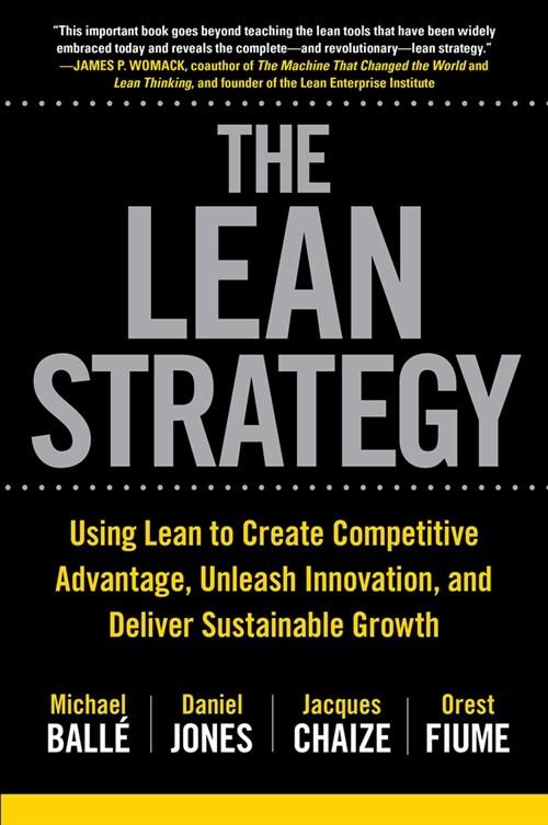 [중고] The Lean Strategy: Using Lean to Create Competitive Advantage, Unleash Innovation, and Deliver Sustainable Growth (Hardcover)