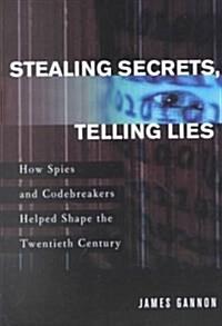 Stealing Secrets Telling Lies (P) (Paperback)