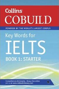 COBUILD Key Words for IELTS: Book 1 Starter : IELTS 4-5.5 (B1+) (Paperback)