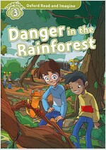 Oxford Read and Imagine: Level 3: Danger in the Rainforest Audio Pack (Paperback)