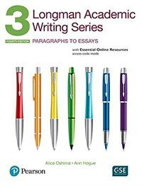 Longman Academic Writing Series 3: Paragraphs to Essays, with Essential Online Resources (Paperback, 4)