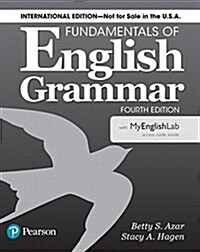 Fundamentals of English Grammar 4e Student Book with Mylab English, International Edition [With Access Code] (Paperback, 4)