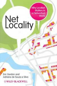 Net locality : why location matters in a networked world