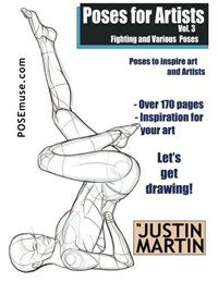 Poses for Artists Volume 3 - Fighting and Various Poses: An Essential Reference for Figure Drawing and the Human Form (Paperback)