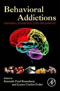 Behavioral Addictions: Criteria, Evidence, and Treatment (Paperback)