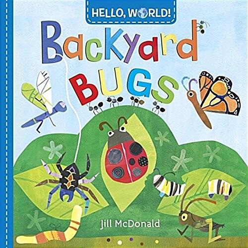 Hello, World! Backyard Bugs (Board Books)