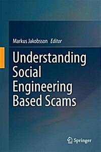 Understanding Social Engineering Based Scams (Hardcover)