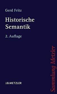 Historische Semantik 2., aktualisierte Aufl