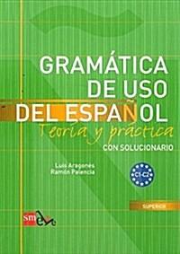 Gramatica De USO Del Espanol - Teoria Y Practica: Gramatica De USO Del Espanol + Soluciones - Level C1-C2 (Paperback)
