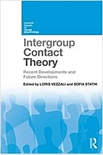 Intergroup Contact Theory : Recent Developments and Future Directions (Paperback)