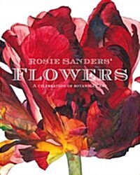 Rosie Sanders Flowers : A celebration of botanical art (Hardcover)