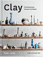 Clay : Contemporary Ceramic Artisans (Hardcover)