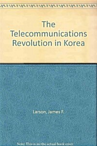 The Telecommunications Revolution in Korea (Hardcover)