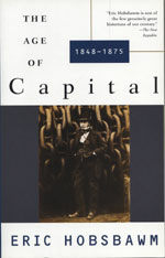 The Age of Capital: 1848-1875 (Paperback)