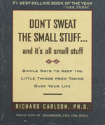 Don't Sweat the Small Stuff . . . and It's All Small Stuff: Simple Ways to Keep the Little Things from Taking Over Your Life (Paperback)