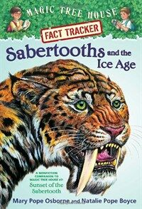Magic Tree House FACT TRACKER #12 : Sabertooths and the Ice Age (Paperback)
