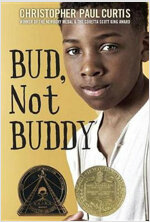 Bud, Not Buddy: (Newbery Medal Winner) (Paperback)