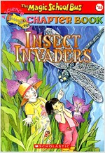 The Magic School Bus Science Chapter Book #11: Insect Invaders (Paperback)