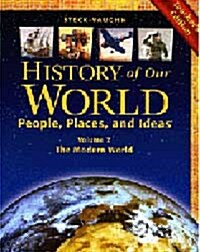 Steck-Vaughn History of Our World: Teacher Edition Volume 2 the Modern World 2003 (Paperback)