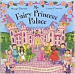 My Fairy Princess Palace (Novelty Book, Illustrated ed)