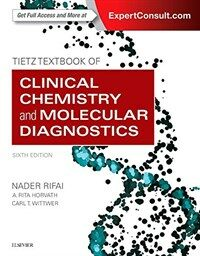 Tietz textbook of clinical chemistry and molecular diagnostics / 6th ed