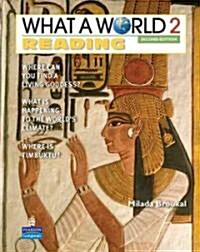 What a World 2: Reading: Amazing Stories from Around the Globe (Paperback, 2)