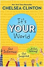 It's Your World: Get Informed, Get Inspired & Get Going! (Paperback)