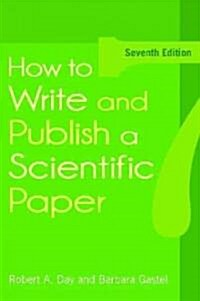 How to Write and Publish a Scientific Paper (Paperback, 7)