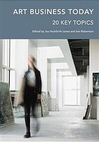 Art business today : 20 key topics