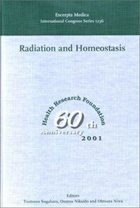 Radiation and homeostasis : proceedings of the International Symposium of Radiation and Homeostasis, held in Kyoto, Japan 13-16 July 2001 1st ed