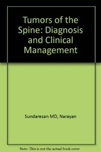Tumors of the spine : diagnosis and clinical management