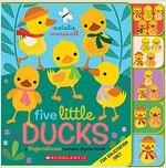 Five Little Ducks: Fingers & Toes Nursery Rhyme Book: Fingers & Toes Tabbed Board Book