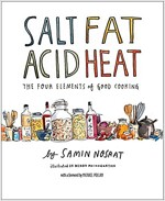 Salt, Fat, Acid, Heat: Mastering the Elements of Good Cooking (Hardcover)