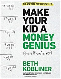 Make Your Kid a Money Genius (Even If Youre Not): A Parents Guide for Kids 3 to 23 (Paperback)