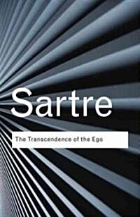 The Transcendence of the Ego : A Sketch for a Phenomenological Description (Paperback)
