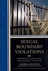 Sexual Boundary Violations: Therapeutic, Supervisory, and Academic Contexts (Paperback)